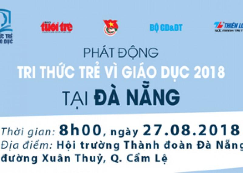 Ngày 27.8 sẽ phát động Tri thức trẻ vì giáo dục 2018 tại Đà Nẵng