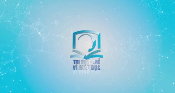 Nội dung chương trình Tri Thức Trẻ Vì Giáo Dục năm 2017